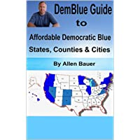 DemBlue Guide to Affordable Democratic Blue States, Counties & Cities