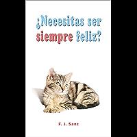 ¿Necesitas ser siempre feliz?: Un libro para superar la depresión social (Spanish Edition)