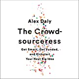 The Crowdsourceress: Get Smart, Get Funded, and