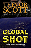 Global Shot (Chad Hunter Thriller Series Book 2)