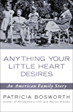 Anything Your Little Heart Desires: An American Family Story (English Edition)