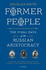 Former People: The Final Days of the Russian Aristocracy Kindle Edition