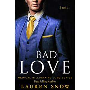 Episode Bad Love: A Romance Novel, Alpha Male Insta Love Series (Medical Billionaires Series Book1)