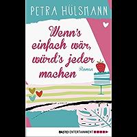 Wenn's einfach wär, würd's jeder machen: Roman (Hamburg-Reihe 5)