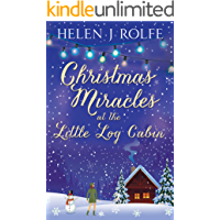 Christmas Miracles at the Little Log Cabin: A cosy feel good Christmas romance (New York Ever After, Book 4)
