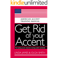 Get Rid of your Accent General American: American Accent Training Manual