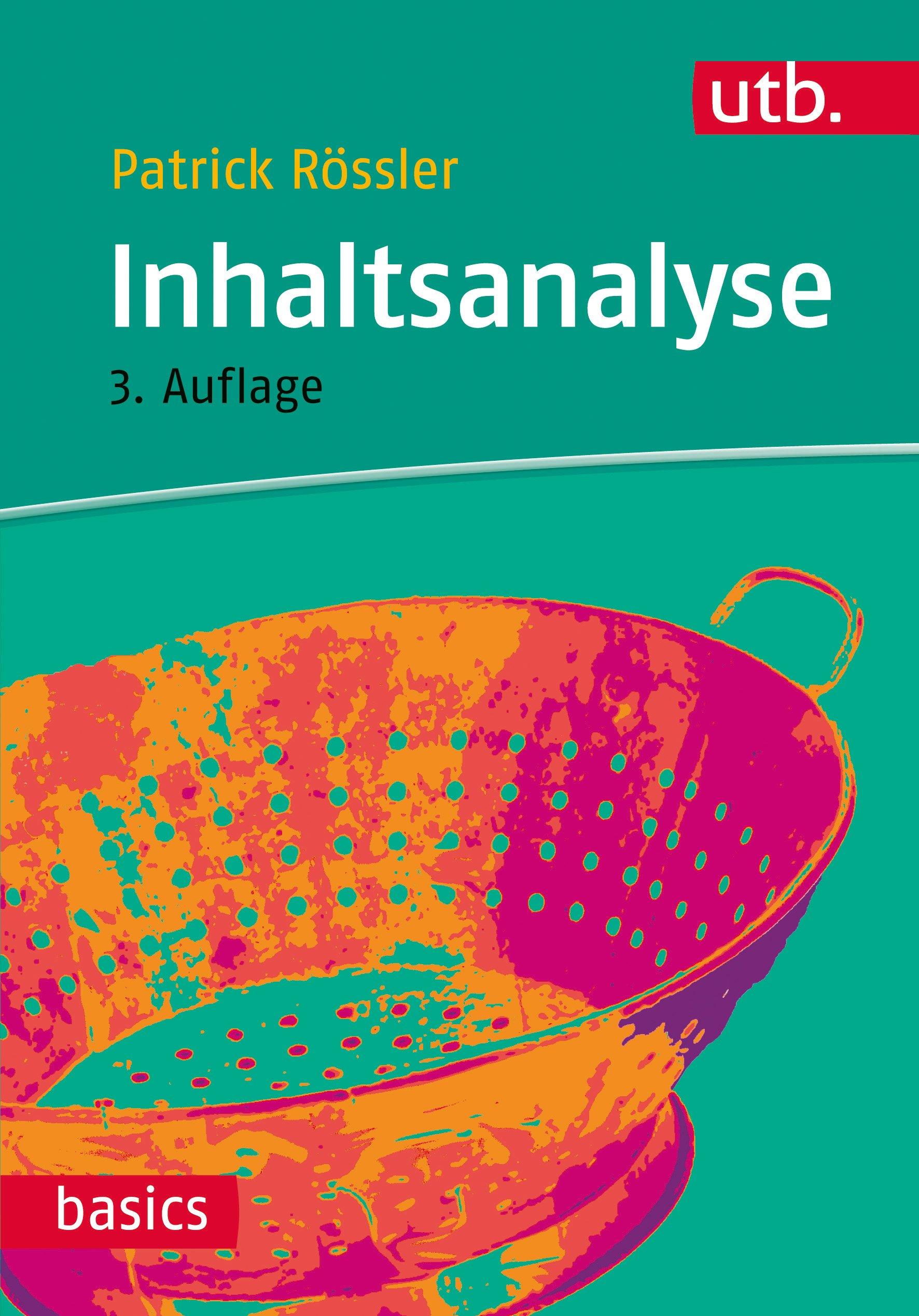 Inhaltsanalyse (utb basics, Band 2671): Amazon.de: Patrick Rössler ...