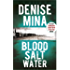Blood, Salt, Water: An Alex Morrow Novel (Alec Morrow 5)
