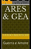 ARES & GEA: Guerra e Amore