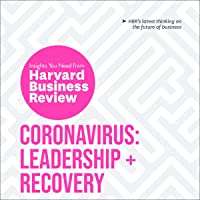 Coronavirus: Leadership and Recovery: The Insights You Need from Harvard Business...