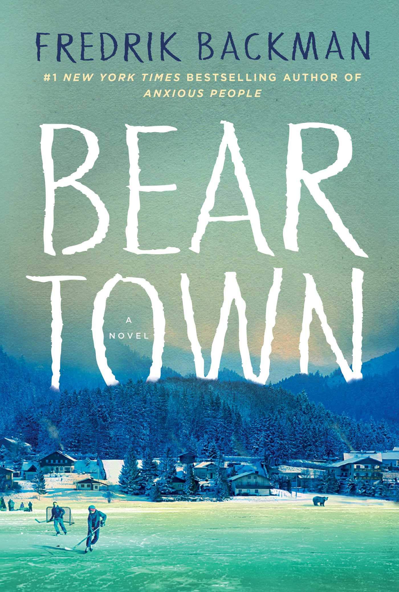 Beartown: A Novel: Backman, Fredrik: 9781501160769: Amazon.com: Books