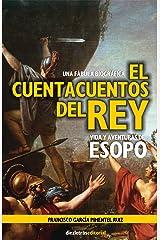 El Cuentacuentos del Rey: Vida y Aventuras de Esopo (una fábula biográfica) (Spanish Edition) Kindle Edition