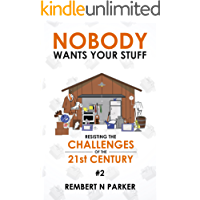 Nobody Wants Your Stuff: Resisting the Challenges of the 21st Century #2
