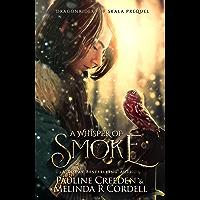 A Whisper of Smoke (Dragonriders of Skala Book 0)