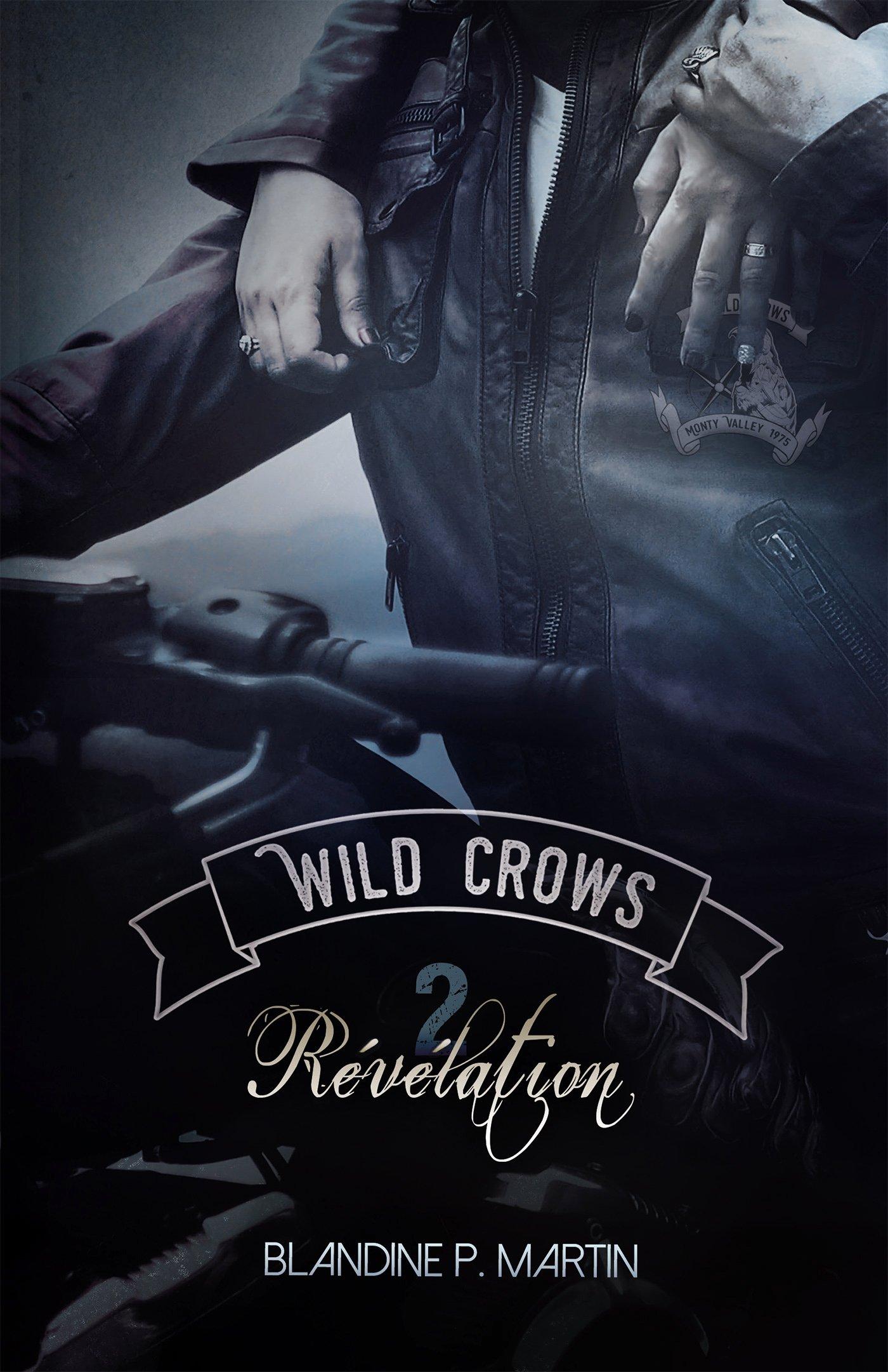 P. Martin - Wild Crows Tome 2 : Révélation (2018)
