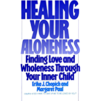 Healing Your Aloneness: Finding Love and Wholeness Through Your Inner Child (English Edition)