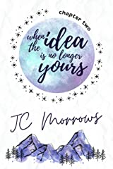 When the idea is no longer yours (Seeing is not Believing Book 2) Kindle Edition