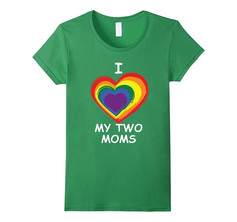 I Love My Two Moms T – Shirt-Awarplus