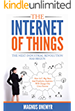 The Internet of Things – The Next Industrial Revolution Has Begun: How IoT, big data, predictive analytics, machine…