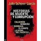 Historias de muerte y corrupción: Calderón, Mouriño, Zambada, El Chapo, La reina del Pacífico