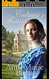Catrina's Return: Victorian saga