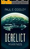 Derelict: Marines (Derelict Saga Book 1)