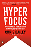 Hyperfocus: How to Manage Your Attention in a World of Distraction (English Edition)