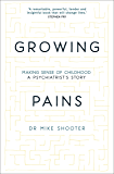 Growing Pains: Making Sense of Childhood – A Psychiatrist's Story