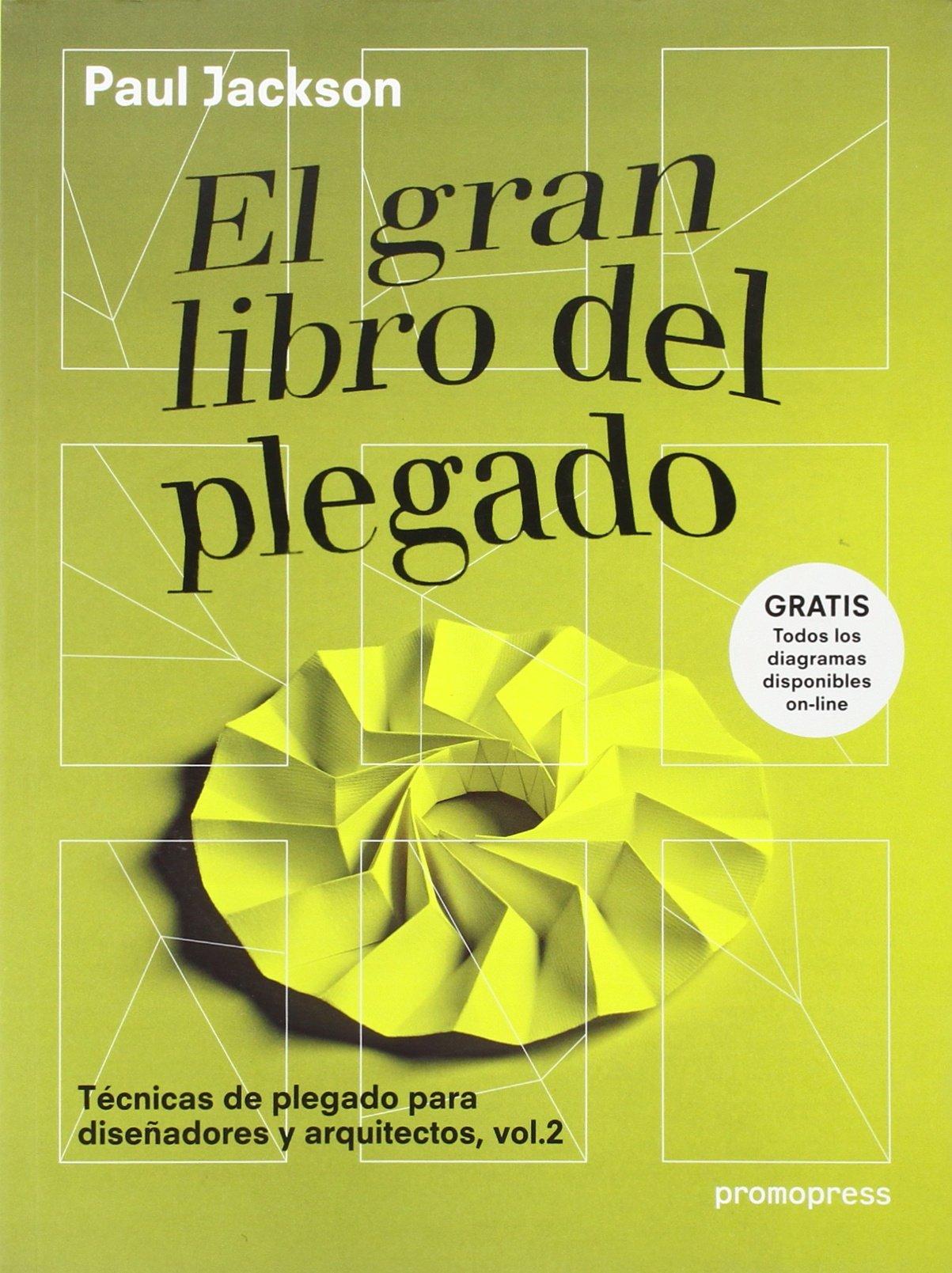 El gran libro del plegado: Técnicas de plegado para diseñadores y arquitectos, vol.2: Amazon.es: Paul Jackson, Jesús De Cos Pinto: Libros
