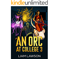 An Orc at College 3: A Contemporary Sword and Sorcery Harem Fantasy