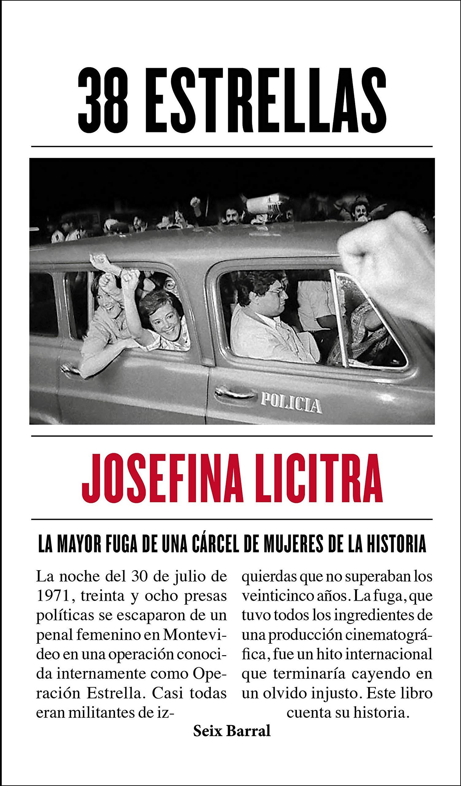 38 estrellas: La mayor fuga de una cárcel de mujeres de la historia Los Tres Mundos: Amazon.es: Licitra, Josefina: Libros