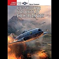 F-80 Shooting Star Units of the Korean War (Combat Aircraft Book 128)