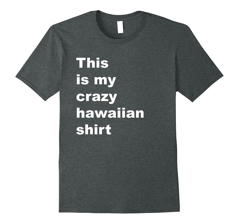 Funny Hawaiian Shirt  This Is My Outfit  Crazy Hawaii Tee