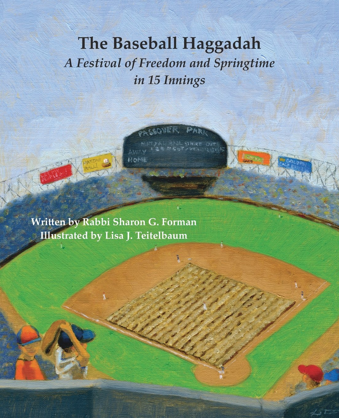 The Baseball Haggadah: A Festival of Freedom and Springtime in 15 Innings:  Sharon G Forman, Lisa J Teitelbaum, Ryan and Jon Daniels: 9780692355510: ...