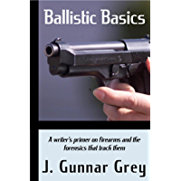 Ballistic Basics: A writer's primer on firearms and the forensics that track them
