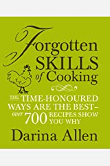 Forgotten Skills of Cooking Kindle Edition