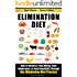 Elimination Diet: How to Identify a Food Allergy, Food Intolerance, or Food Sensitivity through the Elimination Diet Process