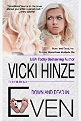 Down and Dead in Even: (A Quick-Read) (Down & Dead, Inc. Series Book 2)
