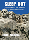 Sleep Not: Listening to the Shapers of Western Culture