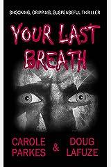 Your Last Breath: Shocking, Gripping, Suspenseful Thriller Kindle Edition