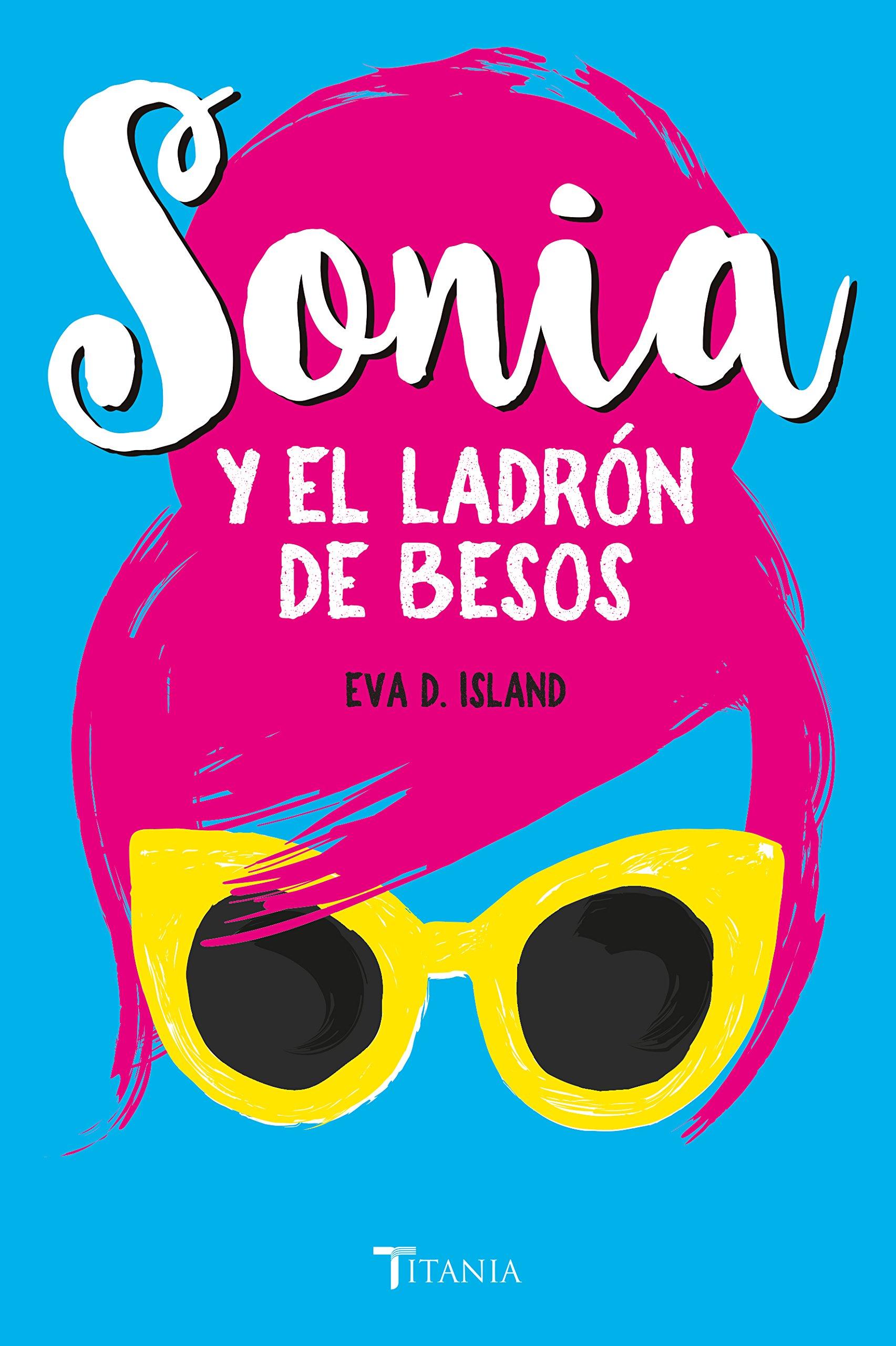 Sonia y el ladron de besos (Spanish Edition) (Spanish) Paperback – June 30, 2018