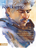 How to Paint Living Portraits (North Light Classics)