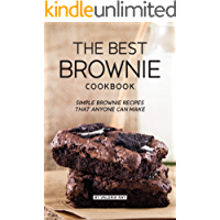 The Best Brownie Cookbook: Simple Brownie Recipes That Anyone Can Make