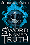 A Sword Named Truth (Rise of the Alliance Book 1)