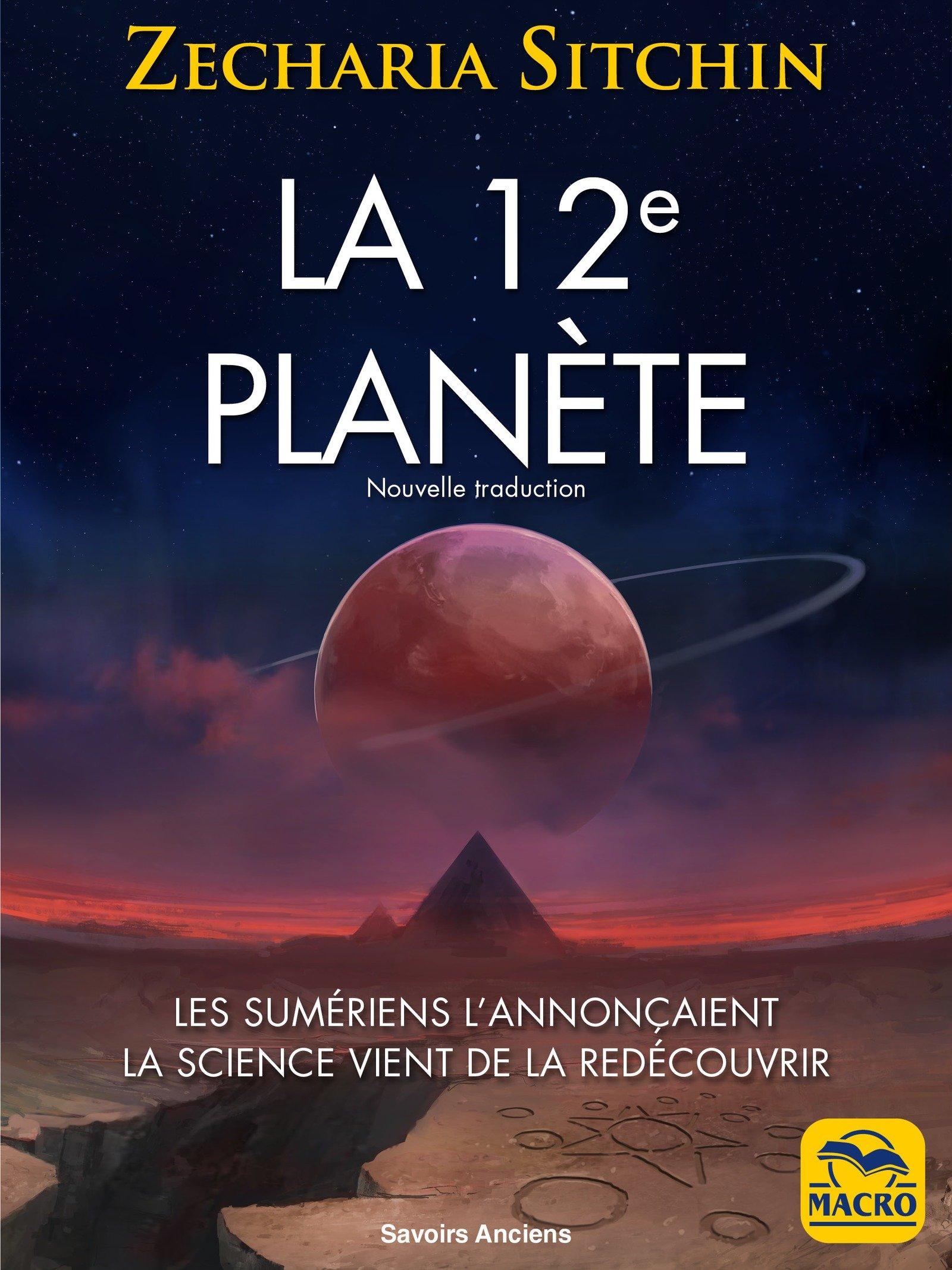 La 12e planète: Les Sumériens l'annonçaient La science vient de la redécouvrir (Savoirs Anciens)