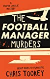 The Football Manager Murders (Proper Charlie Mystery 1)
