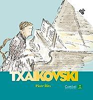 Piotr Ílitx Txaikovski (Descobrim Els