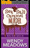 Sea Salt Caramel Murder (A Maple Hills Cozy Mystery Book 4)