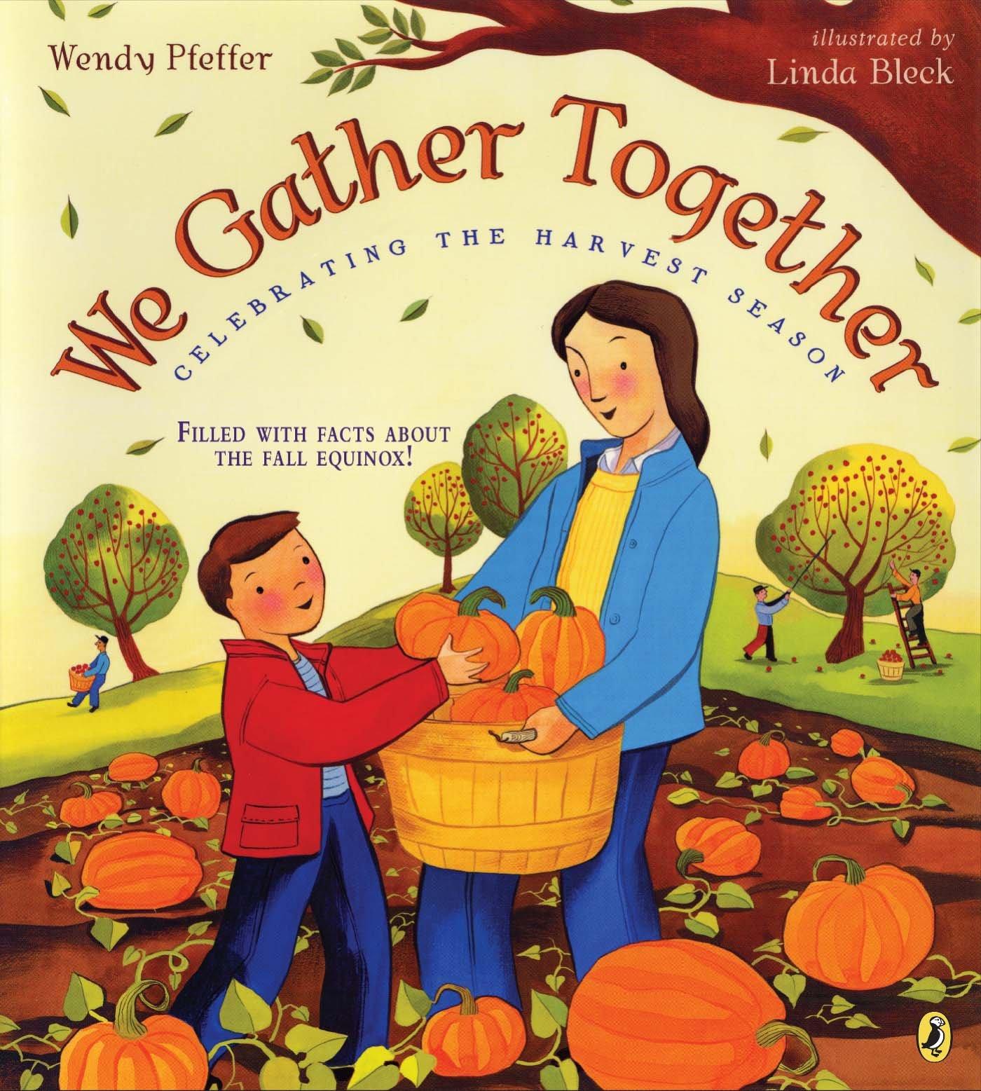 we gather together celebrating the harvest season wendy pfeffer