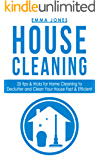 House Cleaning: 25 Tips & Tricks For Home Cleaning To Declutter And Clean your House Fast & Efficient (Tidy, Decluttering, Clean, Diy)